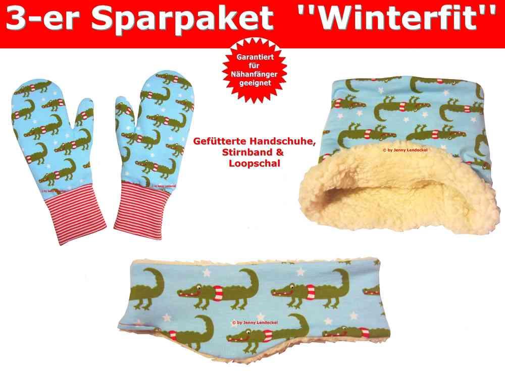 Winterfit 3-er Set, Handschuhe, Stirnband und Loop, Schnittmuster